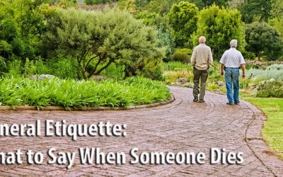 Funeral Etiquette: What to Say When Someone Dies